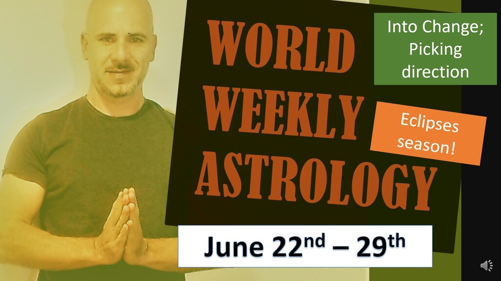 World weekly Astrology June 22nd- 29th