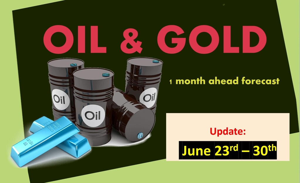 Oil & Gold price 1 month ahead (Update June 23rd-30th)
