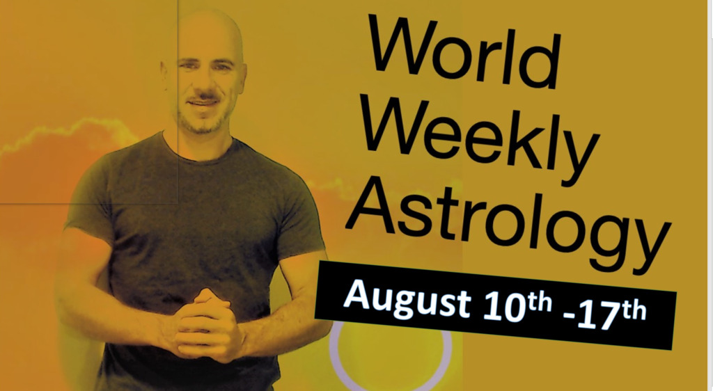 Heroes, War and Fights! World weekly astrology Aug 10th- 17th
